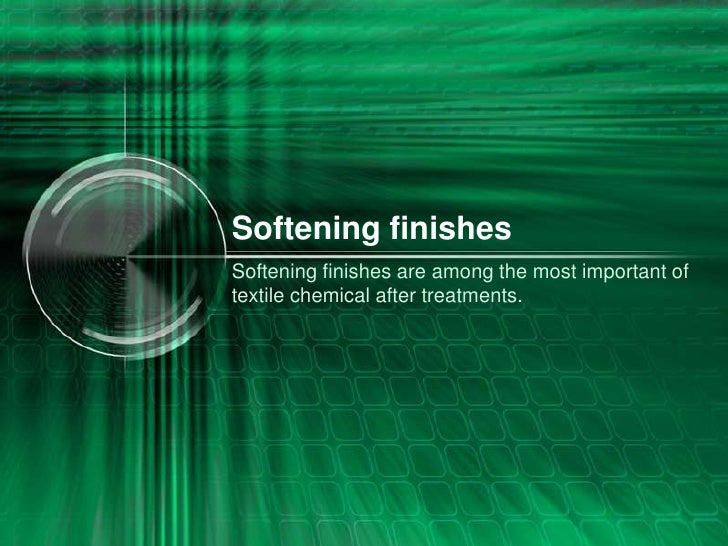 Softening finishesSoftening finishes are among the most important oftextile chemical after treatments.
