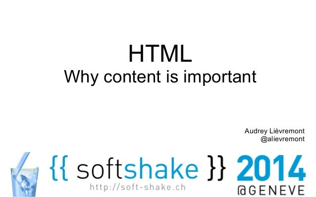HTML  Why content is important  Audrey Lièvremont  @alievremont