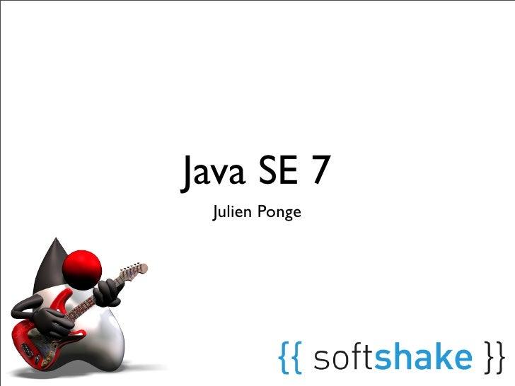 Java 7 at SoftShake 2011