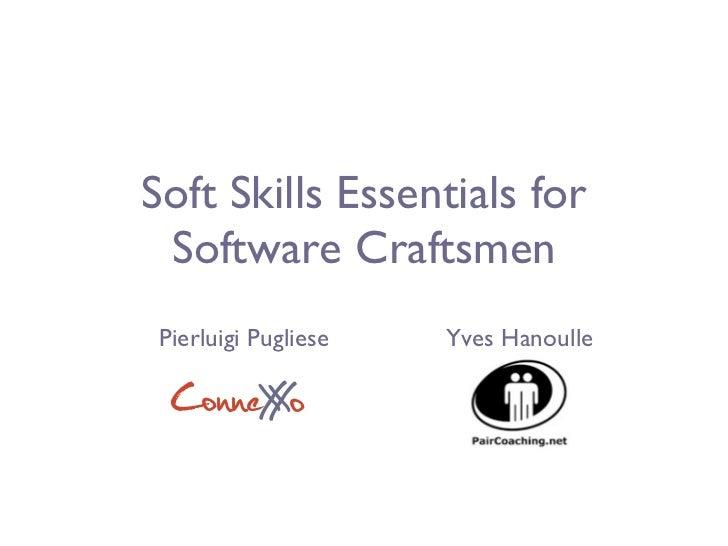 Soft Skills Essentials for Software Craftsmen - Mechelen Mini XP Days 2011