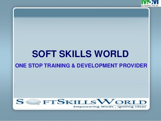 Soft skills world corporate ppt for real estate comapny m3 m