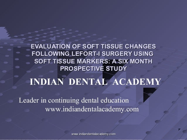 EVALUATION OF SOFT TISSUE CHANGES FOLLOWING LEFORT-I SURGERY USING SOFT TISSUE MARKERS: A SIX MONTH PROSPECTIVE STUDY  IND...