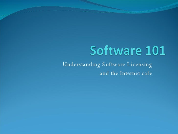 Understanding Software Licensing and the Internet cafe