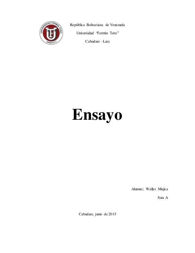 """República Bolivariana de Venezuela Universidad """"Fermín Toro"""" Cabudare –Lara Ensayo Alumno; Wallyz Mujica Saia A Cabudare, ..."""