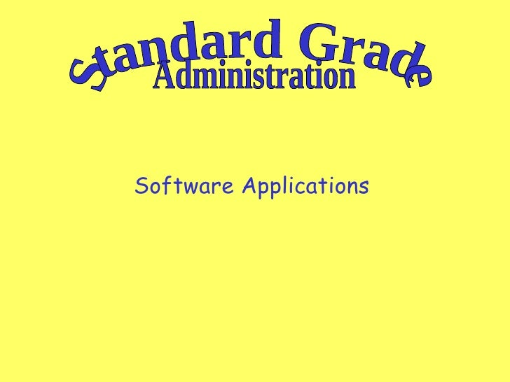 Software Applications  Standard Grade Administration