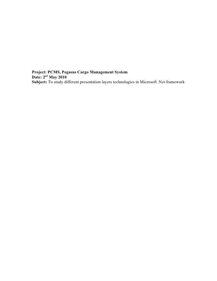 Project: PCMS, Pegasus Cargo Management System Date: 2nd May 2010 Subject: To study different presentation layers technolo...