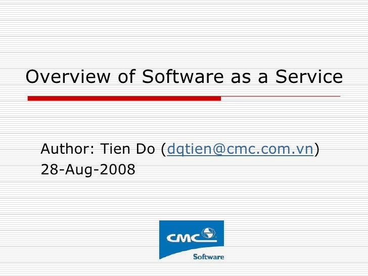 Overview of Software as a Service    Author: Tien Do (dqtien@cmc.com.vn)  28-Aug-2008