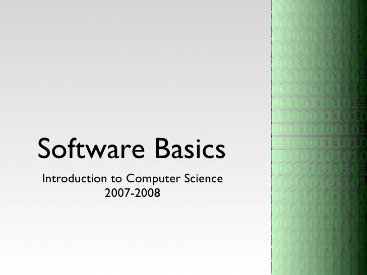 Software Basics Introduction to Computer Science             2007-2008