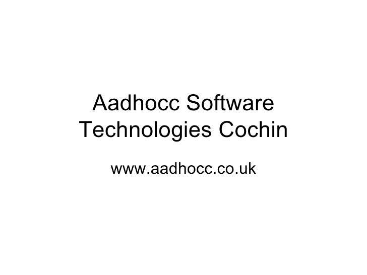 www.aadhocc.co.uk/ Aadhocc Software Technologies Cochin