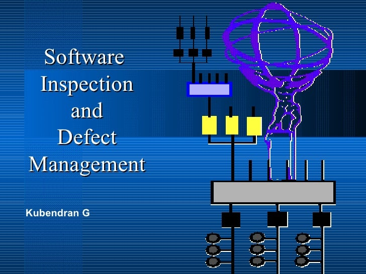 Software  Inspection and Defect Management Kubendran G