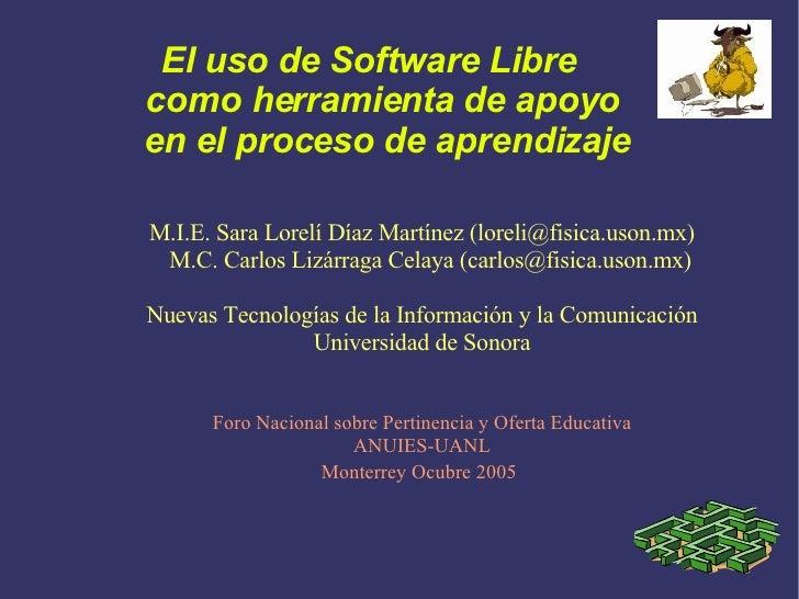 El uso de Software Libre  como herramienta de apoyo  en el proceso de aprendizaje M.I.E. Sara Lorelí Díaz Martínez (loreli...