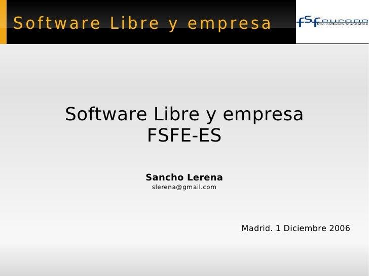 Software Libre y empresa <ul><ul><li>Software Libre y empresa </li></ul></ul><ul><ul><li>FSFE-ES </li></ul></ul><ul><ul><l...