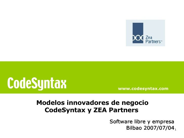 www.codesyntax.com   Modelos innovadores de negocio   CodeSyntax y ZEA Partners                    Software libre y empres...