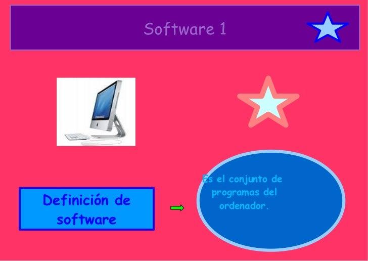 Software 1 Definición de software Es el conjunto de programas del ordenador.