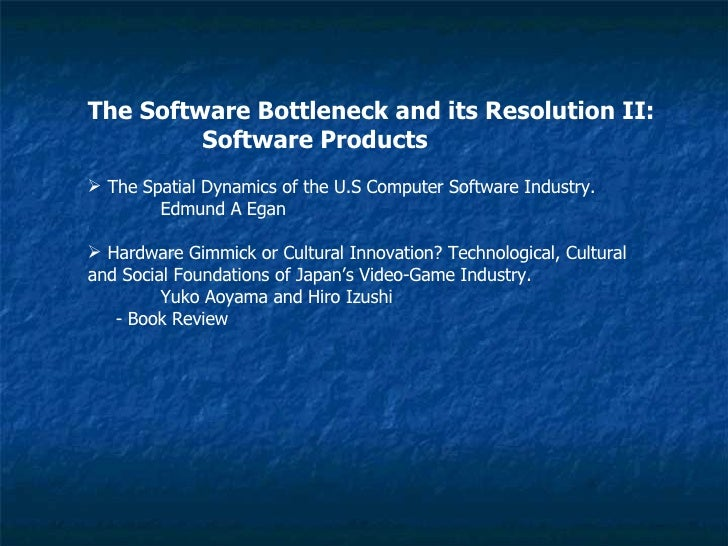 <ul><li>The Software Bottleneck and its Resolution II:  </li></ul><ul><li>Software Products </li></ul><ul><li>The Spatial ...