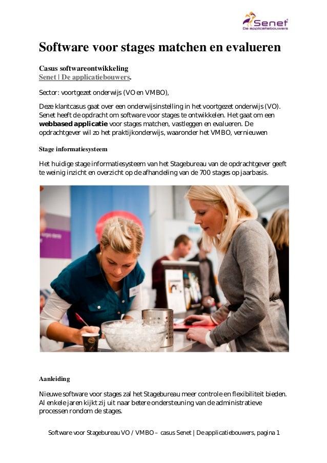 Software voor Stagebureau VO / VMBO – casus Senet   De applicatiebouwers, pagina 1 Software voor stages matchen en evaluer...