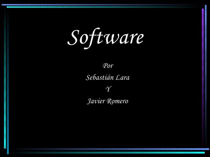 Software Por Sebastián Lara Y Javier Romero