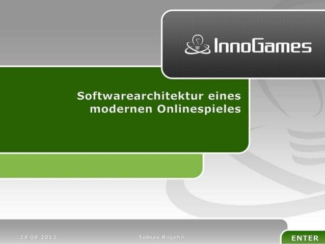 Softwarearchitektur eines modernen Onlinespieles - PHPUnconference 2013
