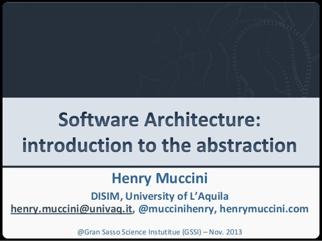 Software architecture introduction to theabstraction gssi_nov2013