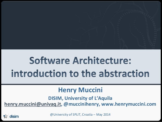 Software Architecture: Introduction to the abstraction (May 2014_Split)