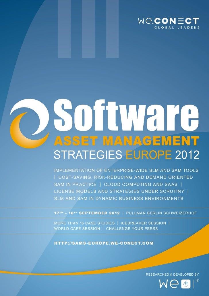 Soft ware Asset Management Str ategies Europe 2012                  17 th – 18 th September 2012 | Pullman Berlin Schweize...