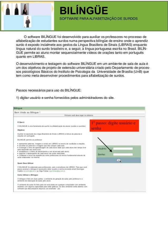 BILÍNGÜE                              SOFTWARE PARA ALFABETIZAÇÃO DE SURDOS    O software BILÍNGUE foi desenvolvido para a...