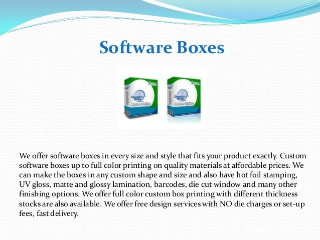 Software Boxes  We offer software boxes in every size and style that fits your product exactly. Custom software boxes up t...