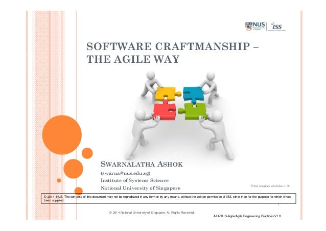 © 2014 National University of Singapore. All Rights Reserved. ATA/TUS-Agile/Agile Engineering Practices V1.0 SWARNALATHA A...