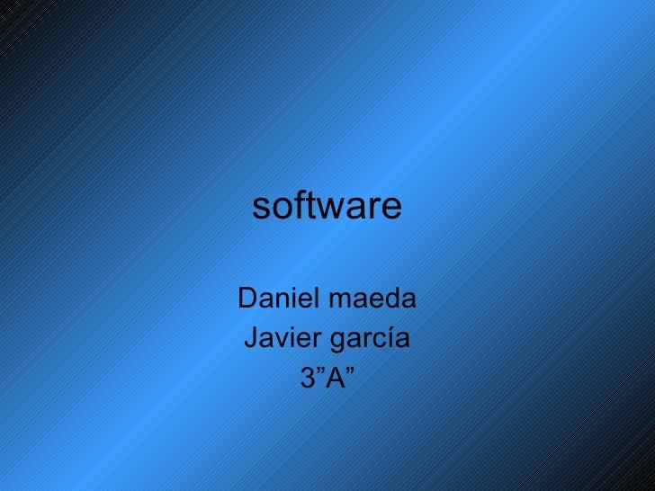 """software Daniel maeda Javier garcía 3""""A"""""""
