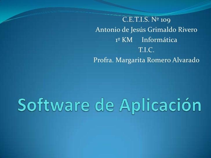 C.E.T.I.S. Nº 109<br />Antonio de Jesús Grimaldo Rivero<br />1º KM     Informática<br />T.I.C.<br />Profra. Margarita Rome...