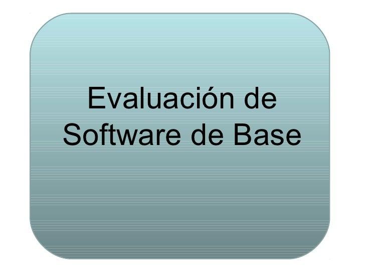 Evaluación deSoftware de Base