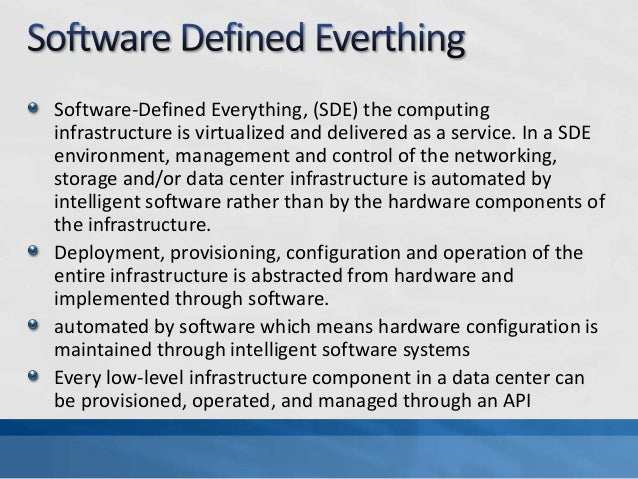 Software Defined Everything Software-defined Everything