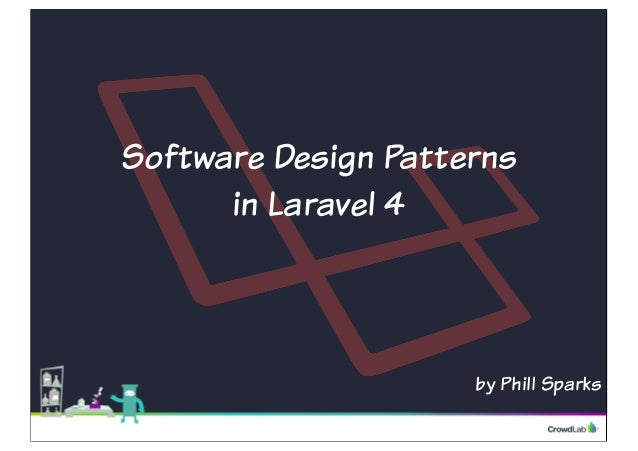 Software Design Patterns in Laravel 4 by Phill Sparks