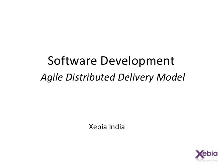 Software Development   Agile Distributed Delivery Model Xebia India