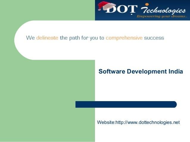 Software Development India Website:http://www.dottechnologies.net