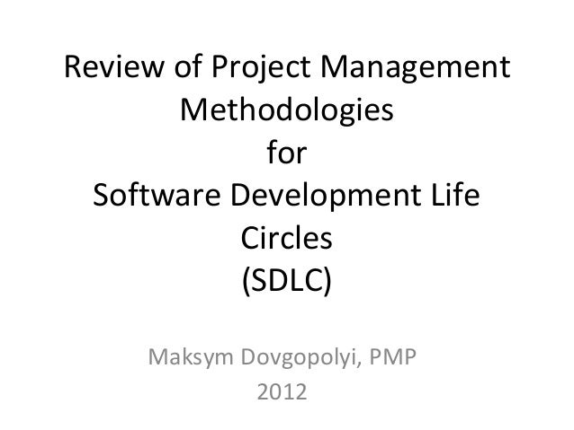 Review of Project Management       Methodologies              for  Software Development Life            Circles           ...