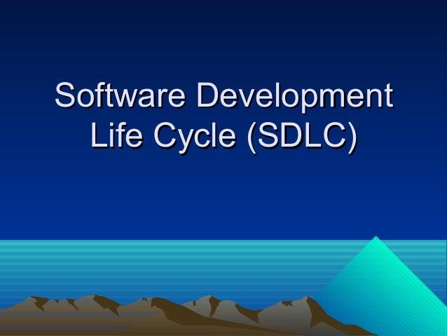 Software DevelopmentSoftware Development Life Cycle (SDLC)Life Cycle (SDLC)