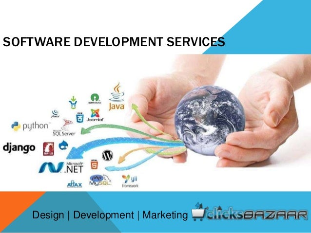 SOFTWARE DEVELOPMENT SERVICES Design | Development | Marketing
