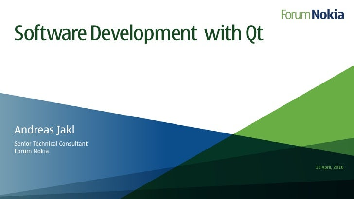 Software Development with Qt    Andreas Jakl Senior Technical Consultant Forum Nokia                                 13 Ap...