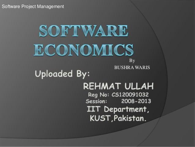 Software Project Management                                   By                              BUSHRA WARIS