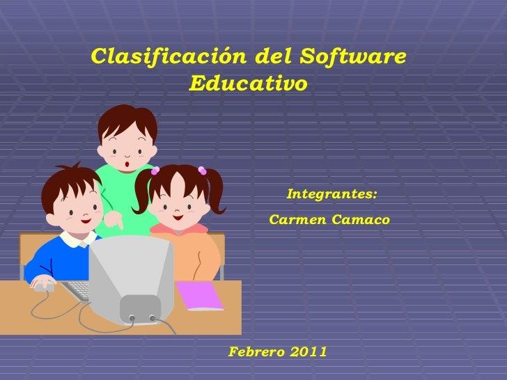 Clasificación del Software Educativo Integrantes: Carmen Camaco  Febrero 2011
