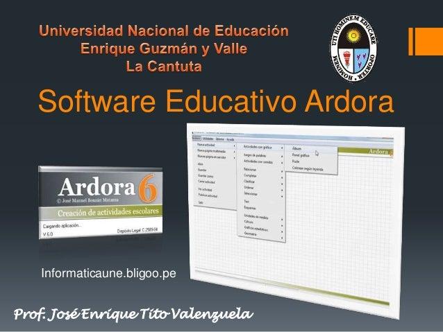 Software Educativo Ardora    Informaticaune.bligoo.peProf. José Enrique Tito Valenzuela