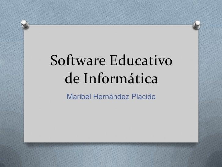 Software Educativo  de Informática  Maribel Hernández Placido