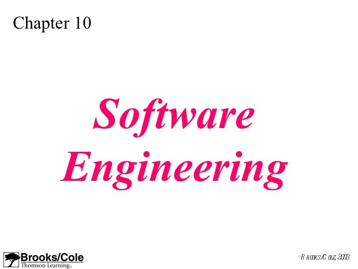 Chapter 10       Software      Engineering                    ©B rooks/ ole, 2003                             C
