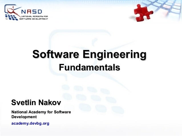 Software Engineering                      FundamentalsSvetlin NakovNational Academy for SoftwareDevelopmentacademy.devbg.org