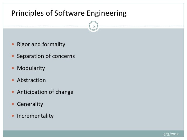 priciples of software engineering The following programming principles have helped me over the years become   in fact very old software engineering principles like minimizing.