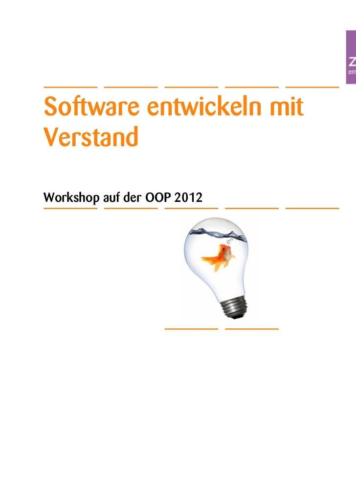 Software entwickeln mitVerstandWorkshop auf der OOP 2012                            Folie 1                            24....