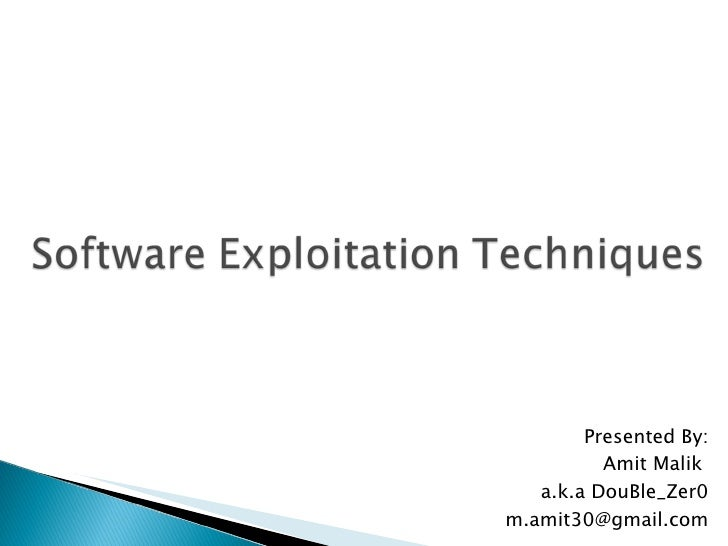 Software Exploitation Techniques by Amit Malik