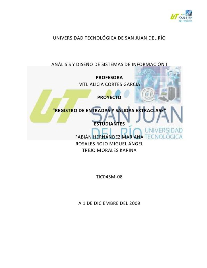 UNIVERSIDAD TECNOLÓGICA DE SAN JUAN DEL RÍO<br />314960195580ANÁLISIS Y DISEÑO DE SISTEMAS DE INFORMACIÓN I<br />PROFESORA...