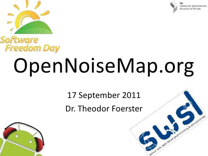 OpenNoiseMap.org<br />17 September 2011<br />Dr. Theodor Foerster<br />
